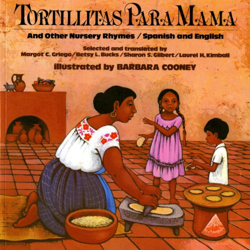 Tortillitas para Mam and Other Nursery Rhymes (Bilingual Edition in Spanish and English)
