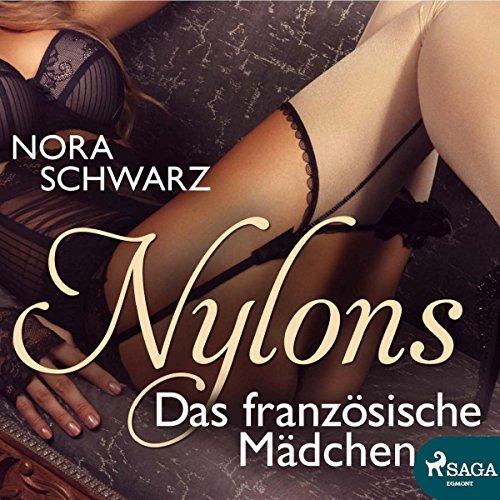 Das französische Mädchen     Nylons - Erotische Phantasien 8              Autor:                                                                                                                                 Nora Schwarz                               Sprecher:                                                                                                                                 Claudia Drews                      Spieldauer: 1 Std. und 50 Min.     3 Bewertungen     Gesamt 3,0