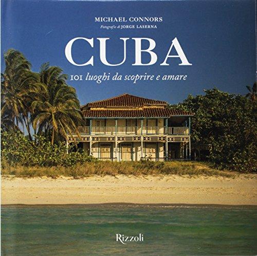 Cuba. 101 luoghi da scoprire e amare