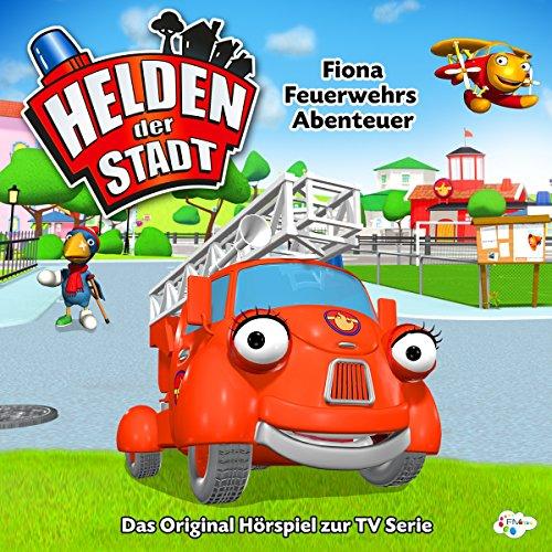 Fiona Feuerwehrs Abenteuer (Helden der Stadt) Titelbild