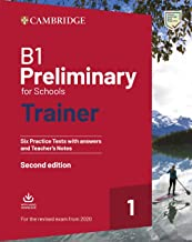 B1 Preliminary for Schools Trainer 1. Practice Tests with Answers and Teacher's Notes with Downloadable Audio.