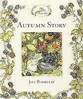 Autumn Story (Brambly Hedge) by Jill Barklem(2011-09-01)