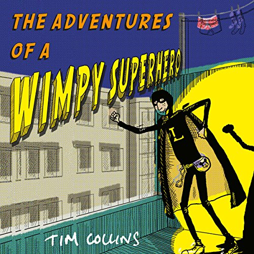 The Adventures of a Wimpy Superhero audiobook cover art