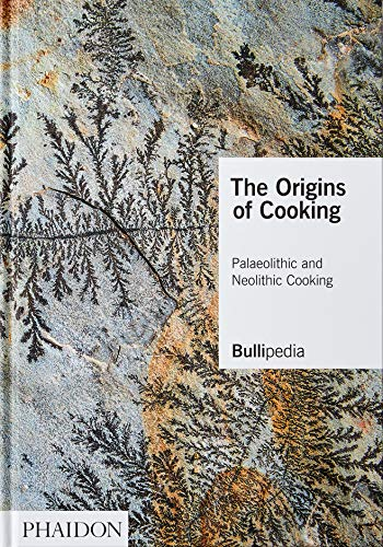 Compare Textbook Prices for The Origins of Cooking: Palaeolithic and Neolithic Cooking  ISBN 9781838661625 by Adrià, Ferran