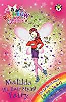 Rainbow Magic: Matilda the Hair Stylist Fairy: The Fashion Fairies Book 5
