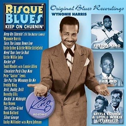Risque Blues: Keep on Churnin' by Wynonie Harris (2013-01-01)