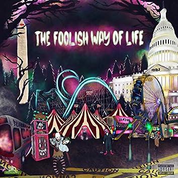 The Foolish Way of Life