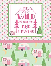 The Wild Is Calling And I Must Go: Glamping Journal, Campground Diary, Family Camping Keepsake Memory Book For Travel Note...