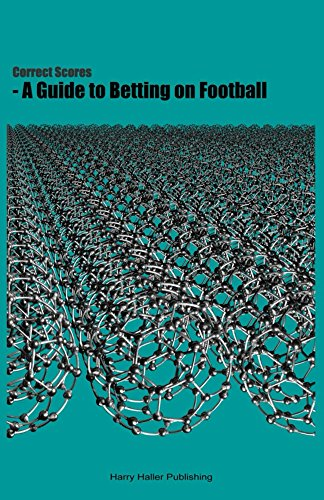Correct Scores - A Guide to Betting on Football (English Edition)