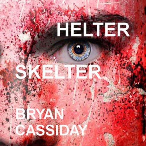 Helter Skelter Audiobook By Bryan Cassiday cover art
