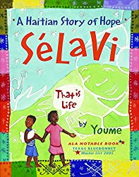 A Haitian Story of Hope: Sélavi: That is Life:  by Youme Landowne