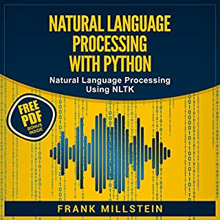 Natural Language Processing with Python     Natural Language Processing Using NLTK              By:                                                                                                                                 Frank Millstein                               Narrated by:                                                                                                                                 Jon Wilkins                      Length: 2 hrs and 25 mins     39 ratings     Overall 4.9