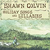 album cover: Holiday Songs and Lullabies by Shawn Colvin