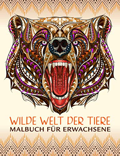 Wilde Welt der Tiere - Malbuch für Erwachsene: Anti-Stress Ausmalbuch mit über 50 Tier-Designs im Mandala-Stil | Kreative Beschäftigung & Entspannung ... Motive zum Ausmalen | Malen & entspannen