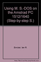 Using MS-DOS on the Amstrad PC 1512/ 1640 (Step-by-step S)