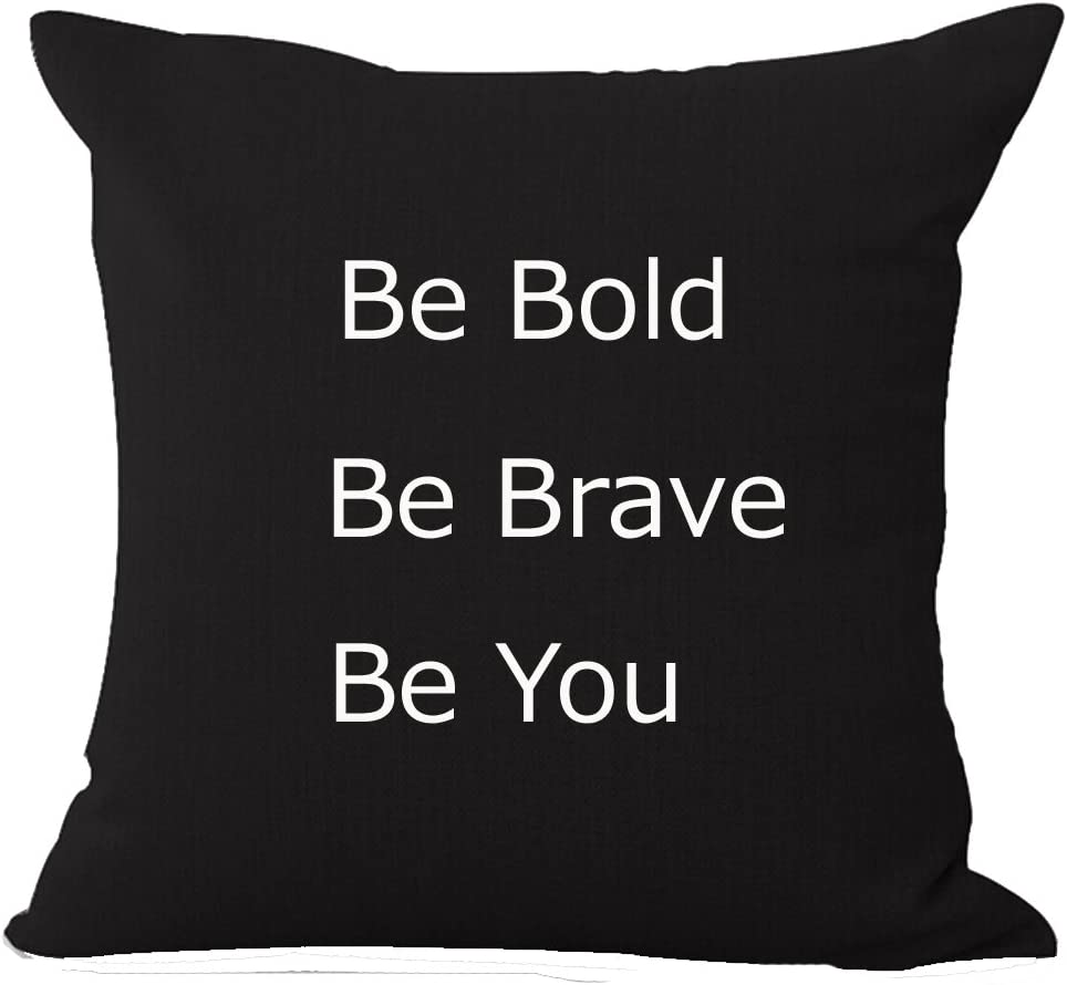Amazon Com Niditw Be Bold Be Brave Be You Throw Pillow Case Cushion Cover Pillowcase For Sofa Home Decor 18 X 18 Home Kitchen