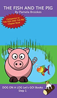 The Fish And The Pig: (Step 1) Sound Out Books (systematic decodable) Help Developing Readers, including Those with Dyslex...