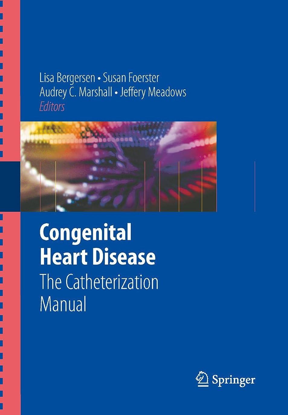 本会議最近メンタルCongenital Heart Disease: The Catheterization Manual (English Edition)