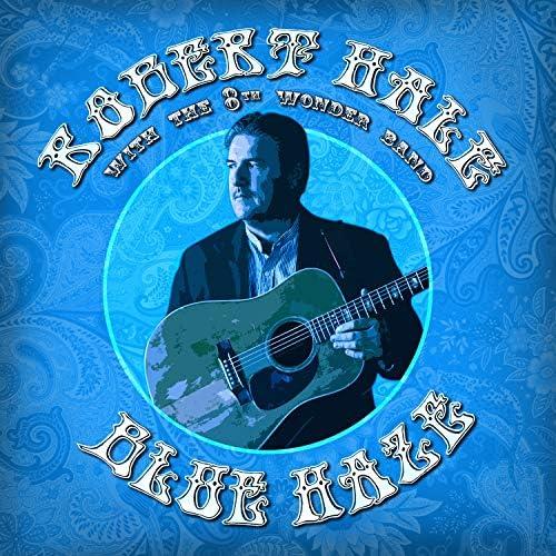 Robert Hale & The 8th Wonder Band feat. Scott Vestal, Missy Raines & Shawn Lane
