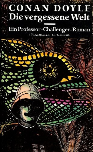 Die vergessene Welt. Ein Professor-Challenger-Roman