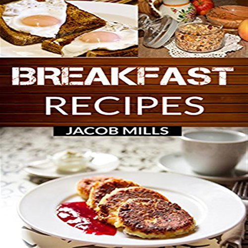 Breakfast Recipes: Delicious Breakfast Cookbook  By  cover art