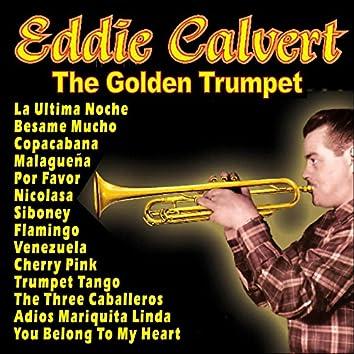Eddie Calvert - The Golden Trumpet