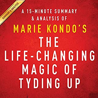 A 15-Minute Summary & Analysis of Marie Kondo's The Life-Changing Magic of Tidying Up: The Japanese Art of Decluttering and Organizing audiobook cover art