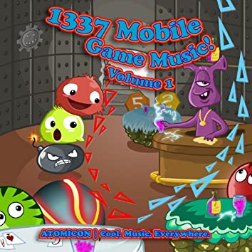 1337 Mobile Game Music! Volume 1