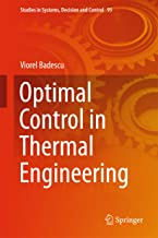 Optimal Control in Thermal Engineering (Studies in Systems, Decision and Control Book 93)