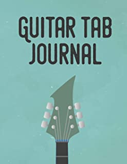 Guitar Tab Journal: Guitar Tablature Notebook for Teachers, Students, Guitar Players and Musicians