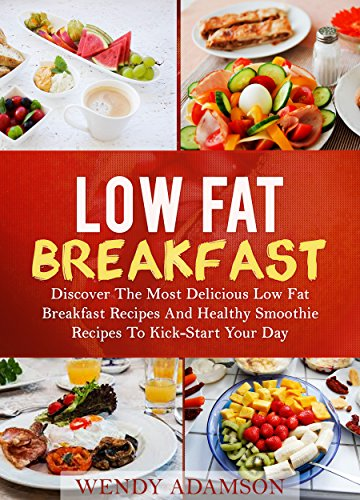 Low Fat Breakfast Discover The Most Delicious Low Fat Breakfast Recipes And Healthy Smoothie Recipes To Kickstart Your Day Low Fat Breakfast Series And Fat Breakfast Low Fat Breakfast Recipes