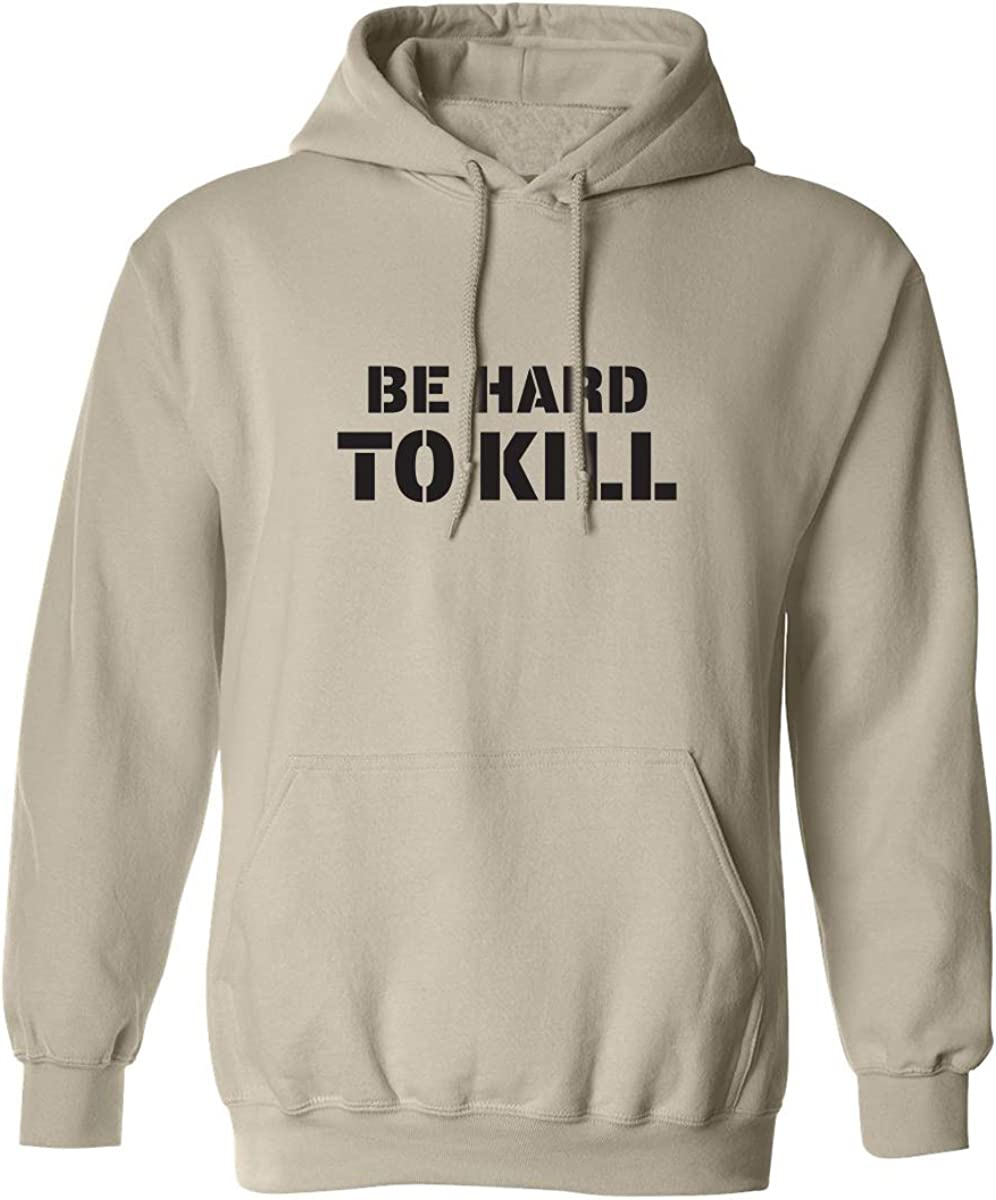 Be Hard To Kill Adult Hooded Sweatshirt