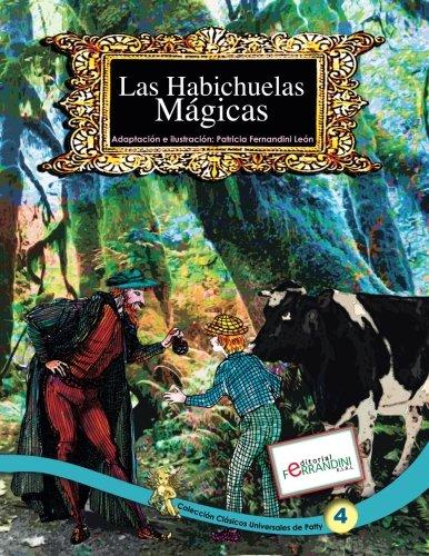 Las Habichuelas Mágicas: Tomo 4 de los Clásicos Universales de Patty: Volume 4