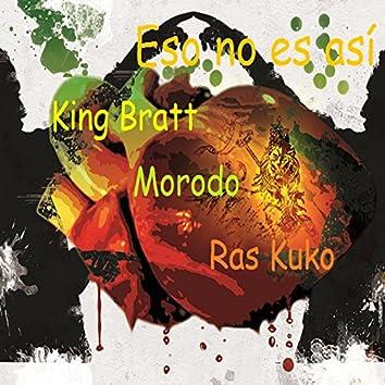 Eso No Es Asi (feat. Morodo & Ras Kuko)