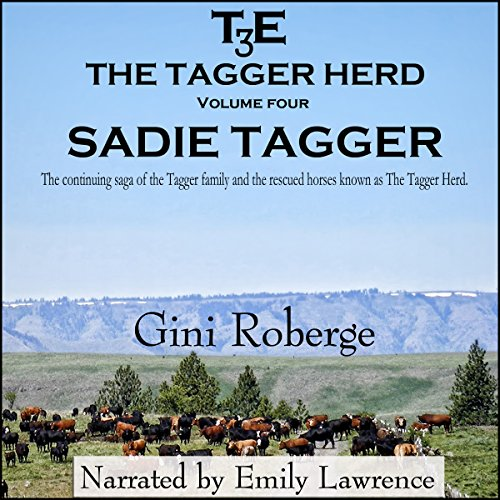 The Tagger Herd: Sadie Tagger     Volume 4              By:                                                                                                                                 Gini Roberge                               Narrated by:                                                                                                                                 Emily Lawrence                      Length: 3 hrs and 30 mins     1 rating     Overall 5.0