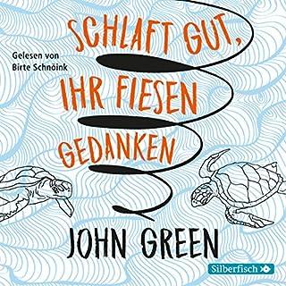 Schlaft gut, ihr fiesen Gedanken                   Autor:                                                                                                                                 John Green                               Sprecher:                                                                                                                                 Birte Schnöink                      Spieldauer: 7 Std. und 10 Min.     149 Bewertungen     Gesamt 4,5