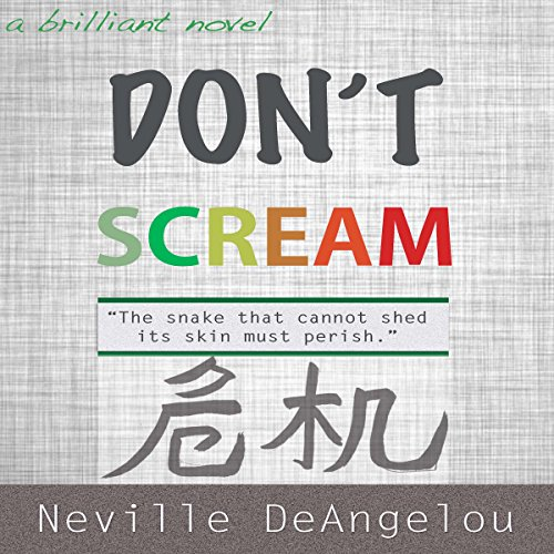 Don't Scream     The Inescapable Truth About Legacy              By:                                                                                                                                 Neville DeAngelou                               Narrated by:                                                                                                                                 Neville DeAngelou                      Length: 5 hrs and 44 mins     1 rating     Overall 5.0