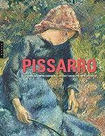Pissarro. Le premier des impressionnistes de Claire Durand-Ruel Snollaerts