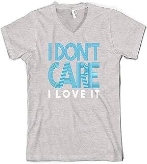 Men's I Don't Care I Love It V-Neck T-Shirt