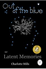 Out of The Blue and Latent Memories: Parts 1 and 2 Kindle Edition