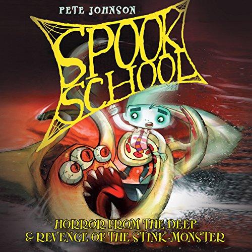 Spook School: Horror from the Deep & Revenge of the Stink Monster audiobook cover art