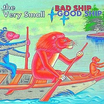 Bad Ship Good Ship