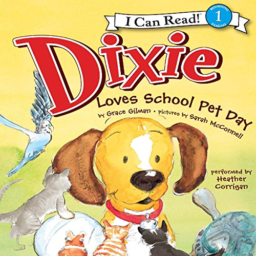Dixie Loves School Pet Day audiobook cover art