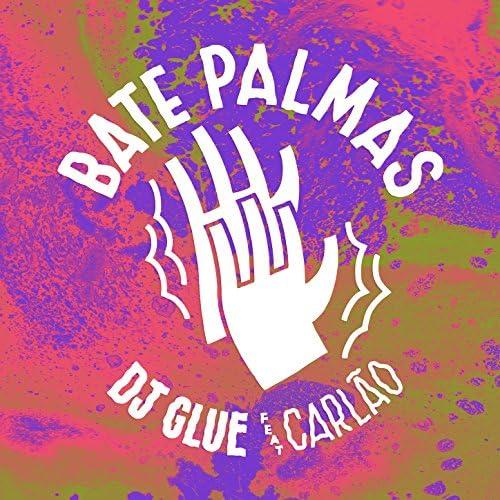 DJ Glue feat. Carlão