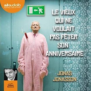 Le vieux qui ne voulait pas fêter son anniversaire                   De :                                                                                                                                 Jonas Jonasson                               Lu par :                                                                                                                                 Philippe Résimont                      Durée : 12 h et 49 min     242 notations     Global 4,4