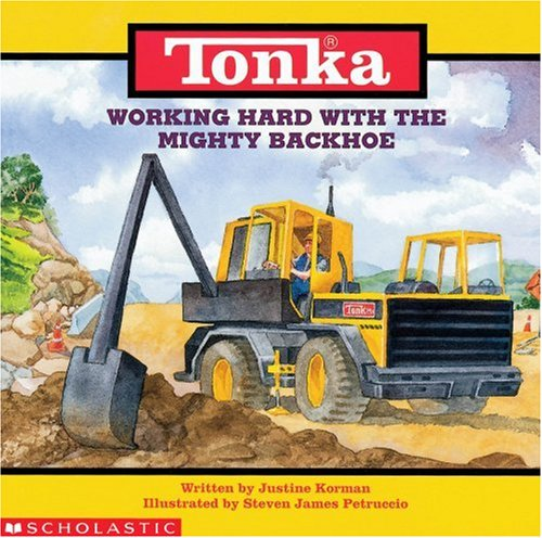 Tonka Working Hard With the Mighty Backhoe Paperback