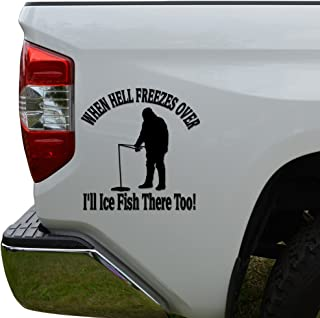 Rosie Decals Ice Fishing When Hell Freezes Die Cut Vinyl Decal Sticker For Car Truck Motorcycle Window Bumper Wall Decor Size- [12 inch/30 cm] Tall Color- Gloss White
