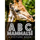 ABC Mammals! A Picture Book (Baby ABC Books 1) (English Edition)
