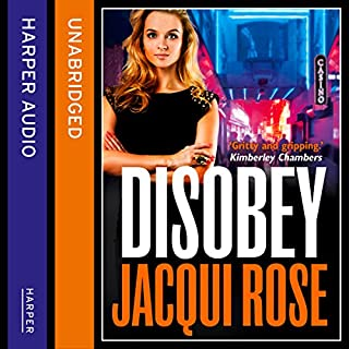 Disobey                   By:                                                                                                                                 Jacqui Rose                               Narrated by:                                                                                                                                 David John                      Length: 12 hrs and 4 mins     19 ratings     Overall 4.1
