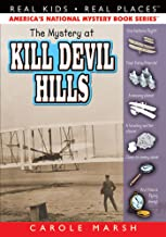 The Mystery at Kill Devil Hills (Real Kids! Real Places! Book 9)